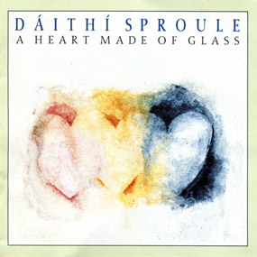 A Heart Made of Glass by Dáithí Sproule